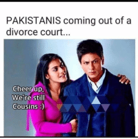 Divorce: PAKISTANIS coming out of a  divorce court...  Cheer up,  We're still  Cousins)
