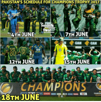 Memes, Cricket, and Pakistan: PAKISTAN'S SCHEDULE FOR CHAMPIONS TROPHY 2017  The  4TH JUNE  SarcasminCricket  7TH JUNE  CAN CAN  12TH JUNE  15TH JUNE  CHAMPIONS  18TH JUNE Pakistan : The winner of ICC CHAMPIONS TROPHY. Credits : The Sarcastic Cricket Post II