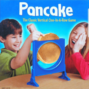 Who else remembers this game? by cheeki_hamiltrash FOLLOW 4 MORE MEMES.: Pancake  The Classic Vertical One-In-A-Row Game  AGES 7 and Up Who else remembers this game? by cheeki_hamiltrash FOLLOW 4 MORE MEMES.