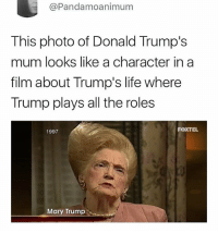 Life, Memes, and Trump: @Pandamoanimum  This photo of Donald Trump's  mum looks like a character in a  film about Trump's life where  Trump plays all the roles  1997  FOXTEL  Mary Trump 😂Damn