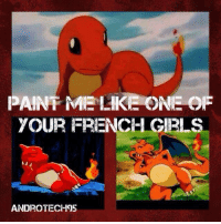 """Dank, Girls, and Pokemon: PANF ME LIKE ONE OF  YOUR FRENCH GIRLS  ANDROTECHOS ~Matt from the page Pressing """"A"""" or B"""" to increase chances of catching a Pokémon Stop By:  Pokémon GO"""