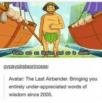 I'm so inspired - Max textpost textposts: Pants are an  Oluston and so is  death  gypsy pirate princess  Avatar: The Last Airbender. Bringing you  entirely under-appreciated words of  wisdom since 2005. I'm so inspired - Max textpost textposts