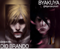 Final Match: diobrando vs byakuya 🚨votes will not count without a valid argument, single name votes will not count🚨: @papa.dio  DIO BRANDO  BYAKUYA  @legendaryluis3 Final Match: diobrando vs byakuya 🚨votes will not count without a valid argument, single name votes will not count🚨