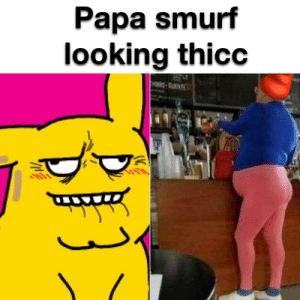 Forgive me father for what I am about to do: Papa smurf  looking thicc  HOAD-CUENT Forgive me father for what I am about to do