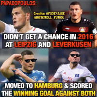Memes, 🤖, and Flu: PAPADOPOULOS  Credits: @FOOTY BASE  OINSTATROLL FUTBOL  DIDNIT GET A 2016  OLEVERKUSEN  AND  AT  Flu  MOVED TO HAMBURG  & SCORED  THE WINNING GOAL AGAINST BOTH Papadopoulos: 👆🏻😎
