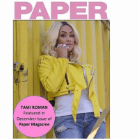 TamiRoman for PaperMagazine: PAPER  TAMI ROMAN  Featured in  December Issue of  Paper Magazine TamiRoman for PaperMagazine