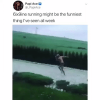 Meme, Running, and Ace: Papi Ace P  @ PapiAce  6ix9ine running might be the funniest  thing l've seen all week Meme of June 🤣🏃‍♂️ @6ix9ine @_PapiAce https://t.co/wodl3hm128