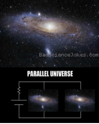 Memes, 🤖, and Com: PARALLEL UNIVERSE badsciencejokes BadScienceJokes.com