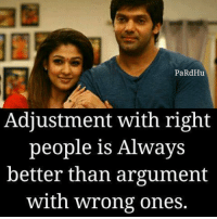 Memes, 🤖, and Argument: PaRdHu  Adjustment with right  people is Alwavs  better than argument  with wrong ones.