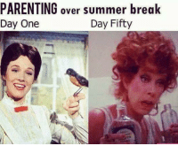PARENTING over summer break  Day One  Day Fifty Are you feeling like Day Fifty yet? 🤣