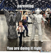Right Meme: parenting  You are doing it right  meme Center.com