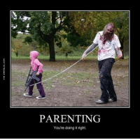 PARENTING  You're doing it right. Good Parenting Example