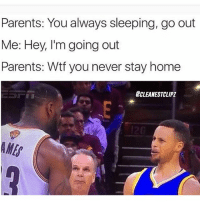 This is so true 😂 Who is better Curry or LeBron? 🤔 Comment below! 👇 - Follow @Sportzmixes For More! 🏀 - doubletap dubai cute love crazy: Parents: You always sleeping, go out  Me: Hey, I'm going out  Parents: Wtf you never stay home  ECLEANESTCLIPI This is so true 😂 Who is better Curry or LeBron? 🤔 Comment below! 👇 - Follow @Sportzmixes For More! 🏀 - doubletap dubai cute love crazy