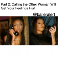 """Part 2: Calling the Other Woman Will Get Your Feelings Hurt - blogged by @peachkyss ⠀⠀⠀⠀⠀⠀⠀ ⠀⠀⠀⠀⠀⠀⠀ Many of us have been in situations where our significant other has cheated and it left you furious. Regardless of how you found out, it happened and we had to handle the situation accordingly. ⠀⠀⠀⠀⠀⠀⠀ ⠀⠀⠀⠀⠀⠀⠀ After finding out your man has cheated, some women feel that it's necessary to call or approach the other woman to find out the details as if that's going to help them make their final decision. ⠀⠀⠀⠀⠀⠀⠀ ⠀⠀⠀⠀⠀⠀⠀ When calling the other woman, keep in mind all women aren't like Barbara in the hit 1974 song """"Woman to Woman."""" I guarantee you won't be telling the other woman how you are providing for him and how much you love him. Letting her know these things isn't going to make the situation any better. Honestly, she is glad you're doing these because she doesn't have to. ⠀⠀⠀⠀⠀⠀⠀ ⠀⠀⠀⠀⠀⠀⠀ Nowadays, these """"Barbara's"""" are going to tell you the truth and we all know how the truth hurts. They will not care about your feelings, especially if she already knew about you. ⠀⠀⠀⠀⠀⠀⠀ ⠀⠀⠀⠀⠀⠀⠀ Now, if the other woman doesn't know anything about you, her response may be a little different depending on her intentions with the man. She may want him just as bad as you do and could care less how you feel. ⠀⠀⠀⠀⠀⠀⠀ ⠀⠀⠀⠀⠀⠀⠀ Some of these """"other women"""" don't feel like they owe you anything and if you are mad, they feel you should be discussing this with him. Is she right? Of course! If you are upset about your man's infidelity, then you need to let him know how you feel and handle the situation. ⠀⠀⠀⠀⠀⠀⠀ ⠀⠀⠀⠀⠀⠀⠀ Everyone handles their situations differently. But know that when you call her, you aren't going to hear the good things. ⠀⠀⠀⠀⠀⠀⠀ ⠀⠀⠀⠀⠀⠀⠀ Have you ever called the other woman or has the other woman called you? How did you handle it?: Part 2: Calling the Other Woman Will  Get Your Feelings Hurt  @balleralert  ro Part 2: Calling the Other Woman Will Get Your Feelings Hurt - blogged by """
