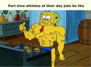 Every time watching American ninja warrior.: Part time athletes at their day jobs be like Every time watching American ninja warrior.