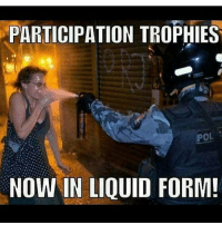 Juicy, Conservative, and Liquid: PARTICIPATION TROPHIES  POL  NOW IN LIQUID FORM! I get genuine pleasure and happiness from seeing these snowflakes get melted by pepper spray. For all of my followers that went to the inauguration, if you have any juicy footage of these protesters, please send it in! pepperspray snowflake snowflakes trumpprotest liberals libbys democraps liberallogic liberal ccw247 conservative constitution presidenttrump nobama stupidliberals merica america stupiddemocrats donaldtrump trump2016 patriot trump yeeyee presidentdonaldtrump draintheswamp makeamericagreatagain trumptrain maga Add me on Snapchat and get to know me. Don't be a stranger: thetypicallibby Partners: @tomorrowsconservatives 🇺🇸 @too_savage_for_democrats 🐍 @thelastgreatstand 🇺🇸 @always.right 🐘 TURN ON POST NOTIFICATIONS! Make sure to check out our joint Facebook - Right Wing Savages Joint Instagram - @rightwingsavages Joint Twitter - @wethreesavages Follow my backup page: @the_typical_liberal_backup