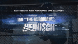 """Ranked as the #16th UFC fighter in the world, Ian """"The Hurricane"""" Heinisch  shares his testimony of addiction. From prisons in foreign countries for drug trafficking to finding his purpose through a spanish bible, Heinisch speaks about his recovery and how he got to where he is now.: PARTNERSHIP WITH WINDWARD WAY RECOVERY  AN """"THE HURRICAN Ranked as the #16th UFC fighter in the world, Ian """"The Hurricane"""" Heinisch  shares his testimony of addiction. From prisons in foreign countries for drug trafficking to finding his purpose through a spanish bible, Heinisch speaks about his recovery and how he got to where he is now."""