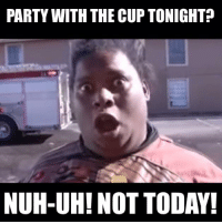 PARTY WITH THE CUPTONIGHT?  NUH-UH! NOT TODAY! Sorry Pens fans.  You're gonna have to wait.