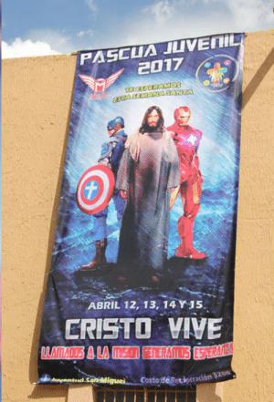 Church, Easter, and News: PASCUA JLIVEIL  2017  ESTAAA SATA  ABRIL 12, 13, 14Y15  ERISTO VIVE  Costo de Retioeración 5200 superhero-news:  Mexican church using Marvel characters to promote their Easter celebration