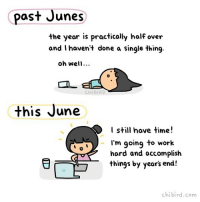 Happy June everyone! It be used to be kind of scary to me how fast the years would fly by… but I'm going to make the best of the year I have left! :D Glass half full kind of thinking! Accomplish those goals, everyone! cute june motivation motivational workhard lazy digitalart chibird art doodle jacqueline: past Junes  the year is practically half over  and haven't done a single thing.  oh well...  CHI BIRD  this June  I still have time  I'm going to work  hard and accomplish  things by year's end!  chi bird. com Happy June everyone! It be used to be kind of scary to me how fast the years would fly by… but I'm going to make the best of the year I have left! :D Glass half full kind of thinking! Accomplish those goals, everyone! cute june motivation motivational workhard lazy digitalart chibird art doodle jacqueline
