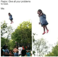 Af, Blackpeopletwitter, and God: Pastor: Give all your problems  to God.  Me: <p>After tax season &amp; you broke af again (via /r/BlackPeopleTwitter)</p>