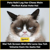 Does this happen to you too?  :P  Shop now : http://bwkf.shop/View-Collection: Pata Nahi Log Har Cheez Mein  Perfect Kaise Hote Hai  Bewakoof  .Com  Mai Toh Screen Shot Bhi Lene Janu Toh  Volume Kam Ho Jaata Hai Does this happen to you too?  :P  Shop now : http://bwkf.shop/View-Collection