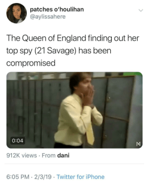Get the kingsmen on the Telly now! by Senior-_-awsome MORE MEMES: patches o'houlihan  @aylissahere  The Queen of England finding out her  top spy (21 Savage) has beer  compromised  0:04  912K views From dani  6:05 PM- 2/3/19 Twitter for iPhone Get the kingsmen on the Telly now! by Senior-_-awsome MORE MEMES
