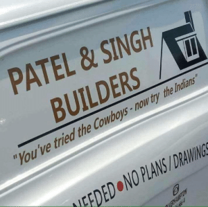 "Dallas Cowboys, Drawings, and Indians: PATEL &SINGH  BUILDERS  ""You've tried the Cowboys-now try the Indians  EEDED NO PLANS/DRAWINGS Youve tried the cowboys.."