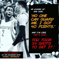 "And the beef goes on: PATRICK BEVERLEY  ON HTS EXCHANGE WITH  RUSSELL WESTBROOK  HE  LOOKED UP  AND SAD  ""NO ONE  CAN GUARD  ME I GOT  40 POZNTS.  AND TM LIKE,  THAT'S  MCE  34 SHOTS  TO GET TT. And the beef goes on"