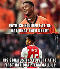 Like father, like son 🇳🇱: PATRICK KLUIVERT AT 18:  NATIONAL TEAM DEBUT  KLUIVERT  HIS SON JUSTINKLUIVERT AT 18:  FIRST NATIONAL TEAM CALL-UP Like father, like son 🇳🇱