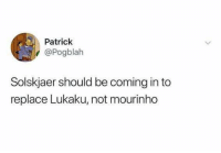 True 😂😂😂 https://t.co/BREYVg7VTF: Patrick  @Pogblah  Solskjaer should be coming in to  replace Lukaku, not mourinho True 😂😂😂 https://t.co/BREYVg7VTF