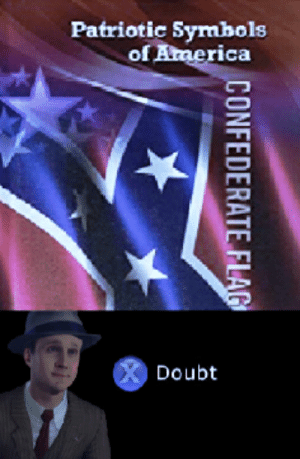 America, Confederate Flag, and Chat: Patriotic Symbols  of America  Doubt  CONFEDERATE FLAG Can we get an X in the chat to doubt?