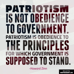 🇺🇸🇺🇸🇺🇸: PATRIOTISM  IS NOT OBEDIENCE  TO GOVERNMENT  PATRIOTISM IS OBEDIENCE TO  THE PRINCIPLES  SUPPOSED TO STAND  FOR WHICH GOVERNMENT IS  -Howard Zinn  BULLETIN  REPRESENT.US 🇺🇸🇺🇸🇺🇸