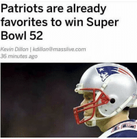 Memes, 🤖, and The Patriot: Patriots are already  favorites to win Super  Bowl 52  Kevin Dillon kdillon@masslive.com  36 minutes ago Lmao people must be so sick of the Patriots raping the NFL year after year
