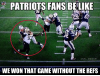 Obvious holding on the last play of the game?: PATRIOTS FANS BELIKE  93  ONFL MEMES  WE WON THAT GAME WITHOUT THE REFS Obvious holding on the last play of the game?