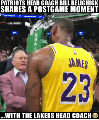 Two legendary coaches finally meeting 🐐  #Lakers https://t.co/ZfqDHUuyo5: PATRIOTS HEAD COACH BILL BELICHICK  SHARES A POSTGAME MOMENT  @NBAMEMES  2  JAMES  23  WITH THE LAKERS HEAD COACH Two legendary coaches finally meeting 🐐  #Lakers https://t.co/ZfqDHUuyo5