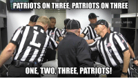 The refs are ready for today's game! https://t.co/9CsnFfgLnv: PATRIOTS ON THREE, PATRIOTS ON THREE  @NFL MEMES  ONE, TWO,THREE, PATRIOTS! The refs are ready for today's game! https://t.co/9CsnFfgLnv