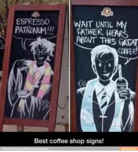 Memes, Coffee, and Best Coffee: PATRONUMIII WAIT UNTIL My  ESPRESSO  FATHER HEARB  ABOUT THIS GREAT  Best coffee shop signs!  Reinvented by GinnyMWeasley for iFunny