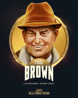 Paul Brown is one of the 10 coaches selected to the #NFL100 All-Time Team!  ✏️ 7 Championships (4 AAFC, 3 NFL) ✏️ 213 Career Wins ✏️ 67.2 Win Percentage https://t.co/NMarHE7qiV: PAUL  BROWN  CLEVELAND BROWNS CINCINNATI BENGALS  ALL-TIΜΕ ΤEAΜ  1946-1962, 1968-1975  HALL OF FAME  1950, 1954 & 1955 NFL CHAMPION Paul Brown is one of the 10 coaches selected to the #NFL100 All-Time Team!  ✏️ 7 Championships (4 AAFC, 3 NFL) ✏️ 213 Career Wins ✏️ 67.2 Win Percentage https://t.co/NMarHE7qiV