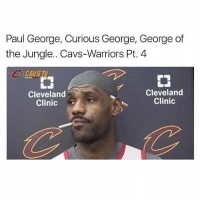 Cavs, Memes, and Paul George: Paul George, Curious George, George of  the Jungle. Cavs-Warriors Pt. 4  CAVS TV  r  Cleveland  Clinic  』  Cleveland  Clinic 💀💀💀 @trapgodbart