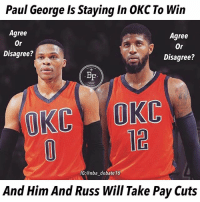 Will they both take pay cuts and try to recruit another player? George sort of replaces Durant about 80% of the way, and that OKC team with Durant almost and should have beaten the Warriors in 2015. With a now improved Westbrook Kanter and Adams and even Roberson, and a KD replacement in Paul George, I think if they could add another big name FA in 2018, and a big 3 in OKC could potentially win a championship in 2018 - 2020. Could it happen or is Paul George just a one year rental? - nba nbadebate debate paulgeorge russellwestbrook: Paul George Is Staying In OKC To Win  Agree  Or  Disagree?  Agree  Or  Disagree?  BF  12  IG:@nba_debate16  And Him And Russ Will Take Pay Cuts Will they both take pay cuts and try to recruit another player? George sort of replaces Durant about 80% of the way, and that OKC team with Durant almost and should have beaten the Warriors in 2015. With a now improved Westbrook Kanter and Adams and even Roberson, and a KD replacement in Paul George, I think if they could add another big name FA in 2018, and a big 3 in OKC could potentially win a championship in 2018 - 2020. Could it happen or is Paul George just a one year rental? - nba nbadebate debate paulgeorge russellwestbrook