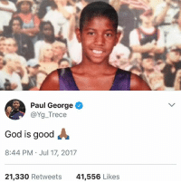 Paul George tweeted this right after the Lakers won summer league!!!😏👀👀🔥🏀 PGToLA _____________________________________________________ Lakers Lalakers TeamLakers LonzoBall JordanClarkson JuliusRandle BrandonIngram TheFuture LakersNews LakersGame Kobe KobeBryant BlackMamba Mamba lebronjames Basketball NBA Laker4Life LakersAllDay michaeljordan GOAT LakerNation GoLakers legend @1ngram4 @jordanclarksons @zo @juliusrandle30 @ivicazubac @larrydn7 @kobebryant shaq drake spikelee NBA nbaallstar @mettaworldpeace37: Paul George  @Yg_Trece  God is good  8:44 PM Jul 17, 2017  21,330 Retweets  41,556 Likes Paul George tweeted this right after the Lakers won summer league!!!😏👀👀🔥🏀 PGToLA _____________________________________________________ Lakers Lalakers TeamLakers LonzoBall JordanClarkson JuliusRandle BrandonIngram TheFuture LakersNews LakersGame Kobe KobeBryant BlackMamba Mamba lebronjames Basketball NBA Laker4Life LakersAllDay michaeljordan GOAT LakerNation GoLakers legend @1ngram4 @jordanclarksons @zo @juliusrandle30 @ivicazubac @larrydn7 @kobebryant shaq drake spikelee NBA nbaallstar @mettaworldpeace37