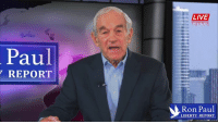 Dank, Ron Paul, and Liberty: Paul  REPORT  LIVE  Ron Paul  LIBERTY REPORT NO! To The Nanny State