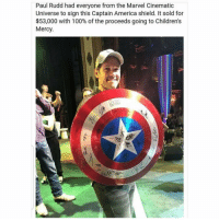 America, Anaconda, and Memes: Paul Rudd had everyone from the Marvel Cinematic  Universe to sign this Captain America shield. It sold for  $53,000 with 100% of the proceeds going to Children's  Mercy. a true angel. i cant wait for ant man and the wasp