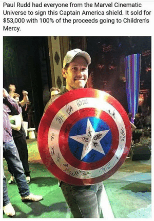 America, Anaconda, and Memes: Paul Rudd had everyone from the Marvel Cinematic  Universe to sign this Captain America shield. It sold for  $53,000 with 100% of the proceeds going to Children's  Mercy positive-memes:  Good guy Paul Rudd