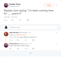 "Lol, Love, and Been: Paulina Flores  @paulinaa_flores  Follow  Wypipo love saying ""I'm been coming here  or_years!!!!""  11:46 AM-2 Oct 2018  Tweet your reply  Isaias Mercado @jrbanegas90 12h  Replying to paulinaa_flores  ""Ive"" or ""Im"" two totally different meanings lol  Paulina Flores @paulinaa flores 11h  Oops I didn't even notice my typo Damn them and their *shuffles deck*  loyalty"