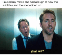 Movie, Girl Memes, and How: Paused my movie and had a laugh at how the  subtitles and the scene lined up  shall we? 🤣😂🤣😂