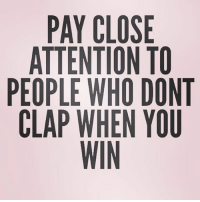 Memes, Holes, and Boat: PAY CLOSE  ATTENTION TO  PEOPLE WHO DONT  CLAP WHEN YOU  WIN Make sure the people in your boat are paddling, instead of drilling holes 🙌🏼 @daddys_goodlittle_slut
