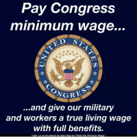 """Follow us for more at The Revolution: Pay Congress  minimum wage...  ED ST  NGRE  ...and give our military  and workers a true living wage  with full benefits.  """"Like"""" us on Facebook by searching for """"Raise the Minimum Wage."""" Follow us for more at The Revolution"""