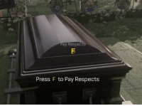 press f to pay respects: Pay Respects  Press F to Pay Respects